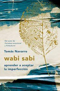 wabi sabi: aprender a aceptar la imperfección –  Tomás Navarro [ePub & Kindle]