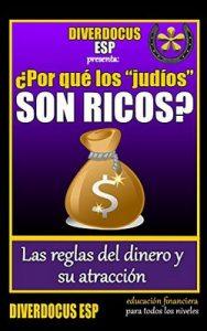 ¿Por qué los «judíos» son ricos?: Las reglas del dinero y su atracción – DiverDocus ESP [ePub & Kindle]