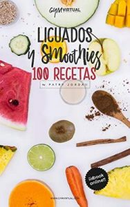 100 ideas de licuados y smoothies – Patry Jordan Palacios [ePub & Kindle]