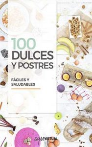 100 recetas de dulces y postres – Patry Jordán Palacios [ePub & Kindle]