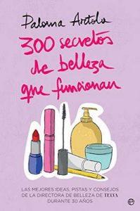 300 secretos de belleza que funcionan – Paloma Artola [ePub & Kindle]