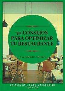 50 consejos para optimizar tu restaurante: La guía útil para mejorar su gestión – J. Luis Martir Millan, Miquel Oller Canet [ePub & Kindle]