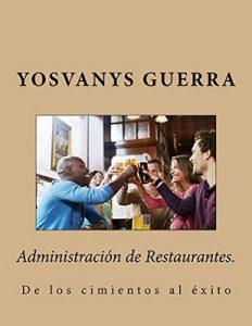 Administración de Restaurantes: de los cimientos al éxito – Yosvanys Guerra [ePub & Kindle]