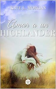 Amar a un Highlander – Kate L. Morgan [ePub & Kindle]