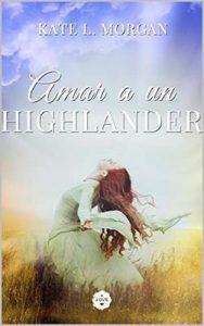 Amar a un Highlander – Kate L. Morgan [ePub & Kindle]