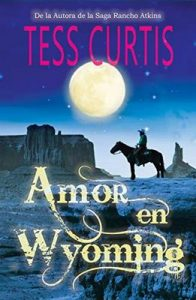 Amor en Wyoming – Tess Curtis [ePub & Kindle]