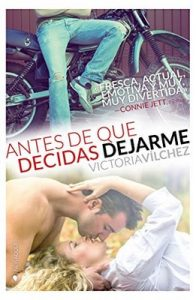 Antes de que decidas dejarme – Victoria Vilchez [ePub & Kindle]