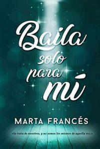 Baila solo para mí – Marta Francés [ePub & Kindle]