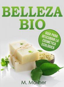 Belleza Bio: Guía para descubrir la cosmética ecológica – M. Moliner [ePub & Kindle]