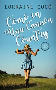Como en una canción country – Lorraine Cocó [ePub & Kindle]