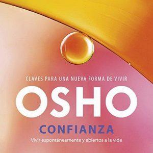 Confianza: Vivir espontáneamente y abiertos a la vida – Osho [Narrado por Carlos Vicente] [Audiolibro] [Español]
