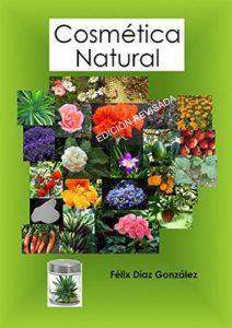 Cosmética Natural – Félix Díaz González [ePub & Kindle]