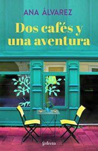 Dos cafés y una aventura (Dos más dos 2) – Ana Álvarez [ePub & Kindle]