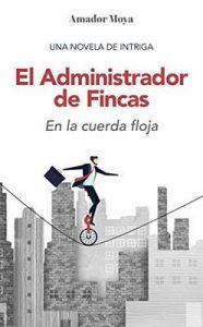 El Administrador de Fincas: En la cuerda floja – Amador Moya [ePub & Kindle]