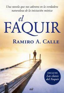 El Faquir: Una novela que nos adentra en la verdadera naturaleza de la iniciación mística – Ramiro A. Calle [ePub & Kindle]