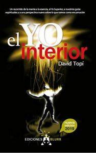 El Yo Interior 2019: Conectando la mente con el alma, el Yo Superior y nuestros guias espirituales (Infinite nº 2) – David Topí [ePub & Kindle]