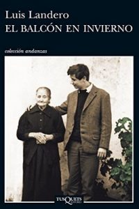 El balcón en invierno (Volumen Independiente nº 1) – Luis Landero [ePub & Kindle]