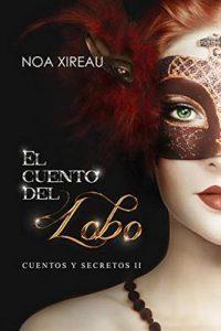 El cuento del Lobo (Cuentos y secretos nº 2) – Noa Xireau, Paola C. Álvarez [ePub & Kindle]