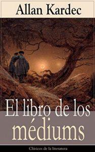 El libro de los médiums – Allan Kardec [ePub & Kindle]