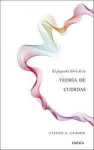 El pequeño libro de la teoría de cuerdas – Steven S. Gubser, Javier Sampedro [ePub & Kindle]