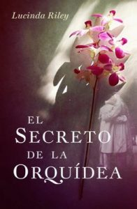 El secreto de la orquídea – Lucinda Riley [ePub & Kindle]