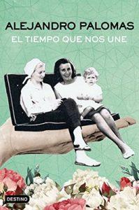 El tiempo que nos une (volumen independiente) – Alejandro Palomas [ePub & Kindle]