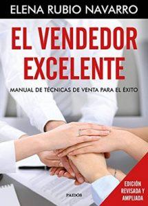 El vendedor excelente: Manual de técnicas de venta para el éxito – Elena Rubio [ePub & Kindle]