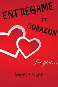 Entrégame tu corazón – Maribel Martín [ePub & Kindle]