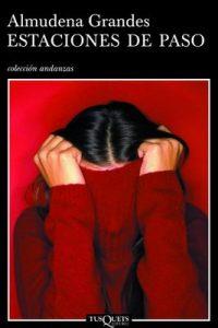 Estaciones de paso (Volumen independiente nº 1) – Almudena Grandes [ePub & Kindle]