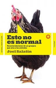 Esto no es normal: Recomendaciones de un granjero que ama los animales (Ecología) – Joel Salatin, Mónica Fernández Perea [ePub & Kindle]