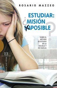 Estudiar ¿misión imposible?: Sobre el método de estudio en la escuela y en familia (Ensayo nº 397) – Rosario Mazzeo, Ricardo Sánchez Buendía [ePub & Kindle]