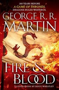 Fire & Blood: 300 Years Before A Game of Thrones (A Targaryen History) (A Song of Ice and Fire Book 1) – George R. R. Martin, Doug Wheatley [ePub & Kindle] [English]