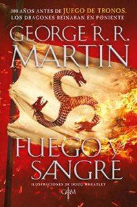 Fuego y Sangre (Canción de hielo y fuego): 300 años antes de Juego de tronos. Historia de los Targaryen – George R. R. Martin [ePub & Kindle]