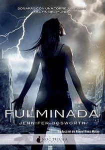 Fulminada – Jennifer Bosworth, Noemí Risco Mateo [ePub & Kindle]