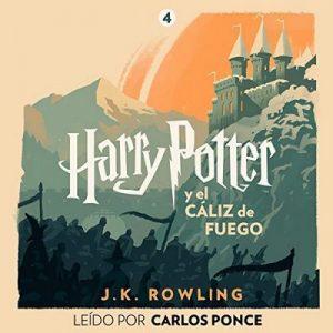 Harry Potter y el cáliz de fuego (Harry Potter 4) – J.K. Rowling [Narrado por Carlos Ponce] [Audiolibro] [Español]