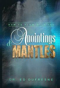 How To Flow With Anointings & Mantles – Ed Dufresne [ePub & Kindle] [English]
