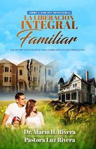 La Liberación Integral Familiar (Equipamiento Integral Para Combatientes De Liberación nº 2) – Mario Rivera, Luz Rivera [ePub & Kindle]
