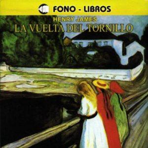 La Vuelta del Tronillo – Henry James [Narrado por Adelaida Espinoza] [Audiolibro] [Español]
