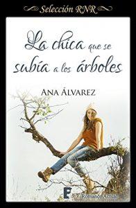 La chica que se subía a los árboles – Ana Álvarez [ePub & Kindle]