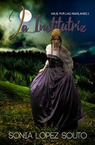 La institutriz (Viaje por las Highlands nº 1) – Sonia López Souto [ePub & Kindle]