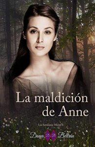 La maldición de Anne (Las hermanas Moore nº 1) – Dama Beltrán [ePub & Kindle]
