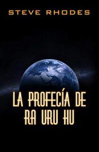 La profecía de Ra Uru Hu – Steve Rhodes [ePub & Kindle]