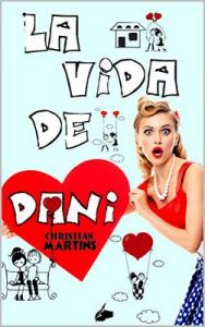 La vida de Dani – Christian Martins [ePub & Kindle]
