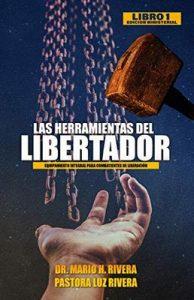 Las Herramientas del Libertador (Equipamiento Integral Para Combatientes De Liberación nº 1) – Mario Rivera, Luz Rivera [ePub & Kindle]