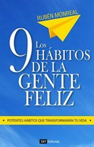 Los 9 hábitos de la gente feliz: Potentes hábitos que transformarán tu vida – Rubén González [ePub & Kindle]