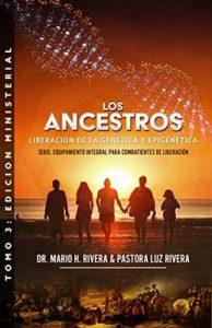 Los Ancestros: Liberación De La Genética y Epigenética (Equipamiento Integral Para Combatientes De Liberación nº 3) – Mario Rivera, Luz Rivera [ePub & Kindle]