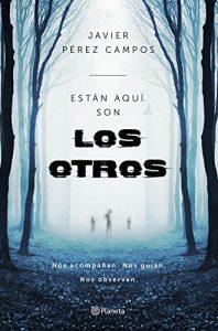 Los Otros: Están aquí son Los Otros – Javier Pérez Campos [ePub & Kindle]
