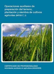 MF0517_1 – Operaciones auxiliares de preparación del terreno, plantación y siembra de cultivos agricolas – María Luz Caravaca Pérez [ePub & Kindle]