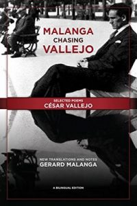 Malanga Chasing Vallejo: Selected Poems: César Vallejo: New Translations and Notes: Gerard Malanga – César Vallejo, Gerard Malanga [ePub & Kindle] [English]