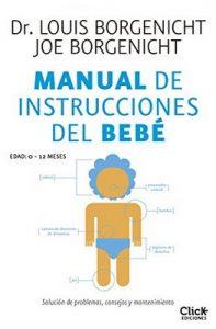 Manual de instrucciones del bebé Solución de problemas – Louis Borgenicht, Joe Borgenicht, Laura Fernández Nogales [ePub & Kindle]